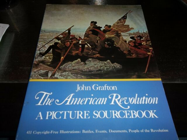 THE AMERICAN REVOLUTION: A PICTURE SOURCEBOOK - JOHN GRAFTON 0486232263