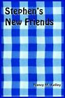 Stephen's Friends by Nancy M Kelley 9781418431310 Paperback 2004