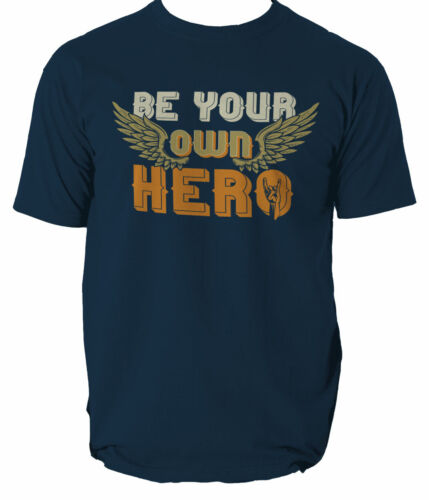 Be your own Hero T shirt motto motivation top S-3XL