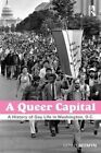 A Queer Capital: A History of Gay Life in Washington D.C. by Genny Beemyn (Paperback, 2014)