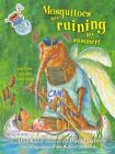 Mosquitoes Are Ruining My Summer!: And Other Silly Dilly Camp Songs by Alan Katz (Other book format, 2010)