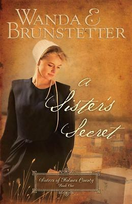 A Sister s Secret Sisters Of Holmes County, Book 1 By Brunstetter, Wanda E. - $1.50