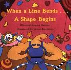 When a Line Bends...: A Shape Begins von Rhonda Gowler Greene (2001, Taschenbuch)