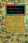 Wise Men and Their Tales by Elie Weisel (Paperback, 2005)