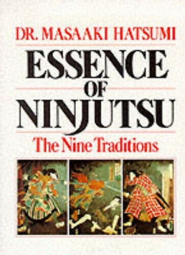 Essence of Ninjutsu: The Nine Traditions by Hatsumi, Masaaki.
