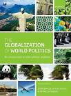 The Globalization of World Politics: An Introduction to International Relations by Oxford University Press (Paperback, 2013)