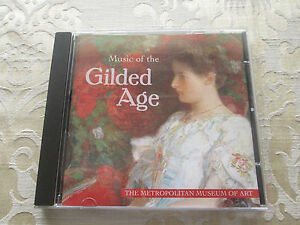 MUSIC-OF-THE-GILDED-AGE-THE-METROPOLITAN-MUSEUM-OF-ART-2004-CD-CCL-CD870