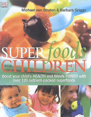 1 of 1 - Super Foods For Children,    By Straten & Griggs,   VG~P/B     FAST~N~FREE POST