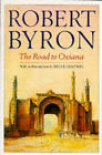 The Road to Oxiana by Robert Byron (Paperback, 1992)