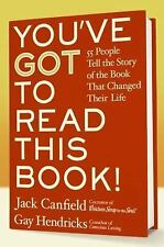You've GOT to Read This Book!: 55 People Tell the Story of the Book That Changed