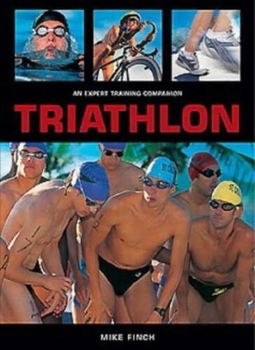1 of 1 - Triathlon: An Expert Training Companion,Mike Finch- 9781843303626