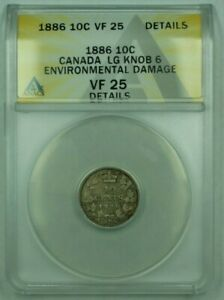 1886-Canada-10c-LG-Knob-6-Silver-Coin-ANACS-VF-25-Details-Environmental-Damage