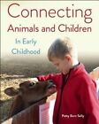 Connecting Animals and Children in Early Childhood by Patty Born Selly (Paperback, 2014)