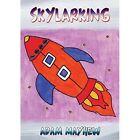Skylarking by Adam Mayhew (Paperback, 2014)