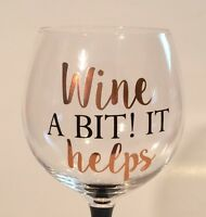 Wine A Bit It Helps - Wine Glass - Sophisticated & Sparkle Lettering & Accents