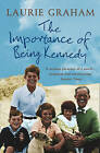 The Importance of Being Kennedy by Laurie Graham (Paperback, 2008)