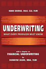 Underwriting: What Every Producer Must Know by Hank George (Paperback, 2009)