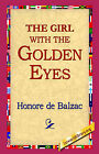The Girl with the Golden Eyes by Honore De Balzac (Hardback, 2006)