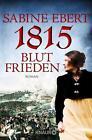 1815 - Blutfrieden von Sabine Ebert (2016, Taschenbuch)