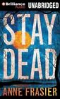 Stay Dead by Anne Frasier (CD-Audio, 2014)