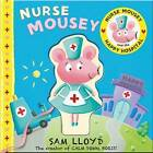 Nurse Mousey and the Happy Hospital by Sam Lloyd (Board book, 2013)