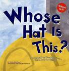 Whose Hat Is This?: A Look at Hats Workers Wear - Hard, Tall, and Shiny by Sharon Katz Cooper (Paperback / softback, 2006)