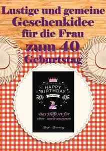 Lustige Geschenkidee Fur Die Frau Zum 40 Geburtstag Ideal Auch Als