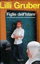 Lilli Gruber = FIGLIE DELL'ISLAM  LA RIVOLUZIONE PACIFISTA DELLE DONNE MUSULMANE