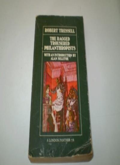The Ragged Trousered Philanthropists,Robert Tressell,Alan Sillitoe