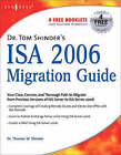 Dr. Tom Shinder's ISA Server 2006 Migration Guide by Thomas W. Shinder (Paperback, 2007)