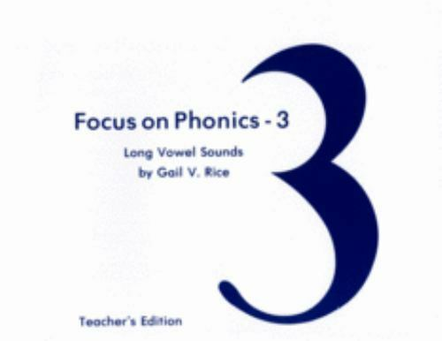 Focus on Phonics - 3: Long Vowel Sounds : Student Workbook (Correlated to...