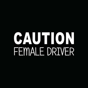 CAUTION-FEMALE-DRIVER-Funny-Car-Window-Vinyl-Decal-Cute-Girl-Bad-Driving-Prank