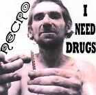 I Need Drugs [PA] by Necro (CD, Mar-2007, Psycho+Logical-Records)