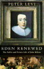 Eden Renewed: Public and Private Life of John Milton by Peter Levi (Hardback, 1996)