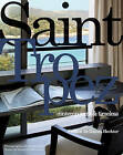Saint Tropez: Contemporary & Timeless by Sandra Cerfontaine, Daniel Hechter (Hardback, 2010)