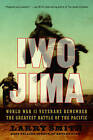 Iwo Jima: World War II Veterans Remember the Greatest Battle of the Pacific by Larry Smith (Paperback, 2009)