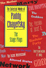 The Collected Works of Paddy Chayefsky: Stage Plays by Paddy Chayefsky (Paperback, 1994)