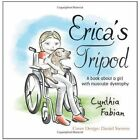 Erica's Tripod: A Book about a Girl with Muscular Dystrophy by Cynthia Fabian (Paperback / softback, 2014)