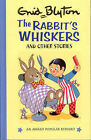 The Rabbit's Whiskers and Other Stories by Enid Blyton (Hardback, 1987)