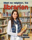 Meet My Neighbor, the Librarian by Marc Crabtree (Hardback, 2012)
