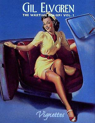 Gil Elvgren: v.1: The Wartime Pin-ups: Vol 1 (Vignettes S.), Collins, Max Allan,
