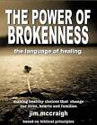 The Power of Brokenness: The Language of Healing by Jim McCraigh (Paperback / softback, 2012)