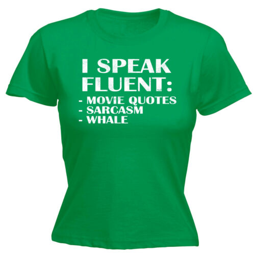I Speak Fluent Movie Quotes Sarcasm Whale WOMENS T-SHIRT Comedy Gift birthday
