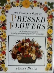 The-Complete-Book-of-Pressed-Flowers-by-Penny-Black-Hardback-1988-ExCon