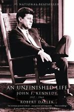 An Unfinished Life : John F. Kennedy, 1917-1963 by Robert Dallek and Cynthia Harrod-Eagles (2004, Paperback)