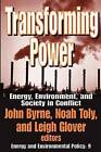 Transforming Power: Energy as a Social Project by Transaction Publishers (Paperback, 2006)