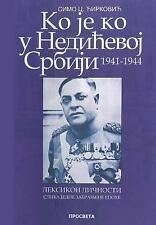 Ko Je Ko U Nedicevoj Srbiji 1941-1944 by Simo Cirkovic (2015, Paperback)