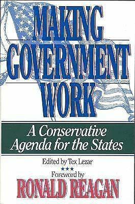 Making Government Work A Conservative Agenda for the States 1994 Tex Lezar SC VG