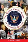 The Smart Aleck's Guide to American History by Adam Selzer (Paperback, 2010)