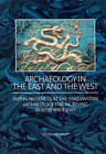 Archaeology in the East and the West: Papers Presented at the Sino-Sweden Archaeology Forum, Beijing in September 2005 by Riksantikvarieambetets forlag (Paperback, 2007)